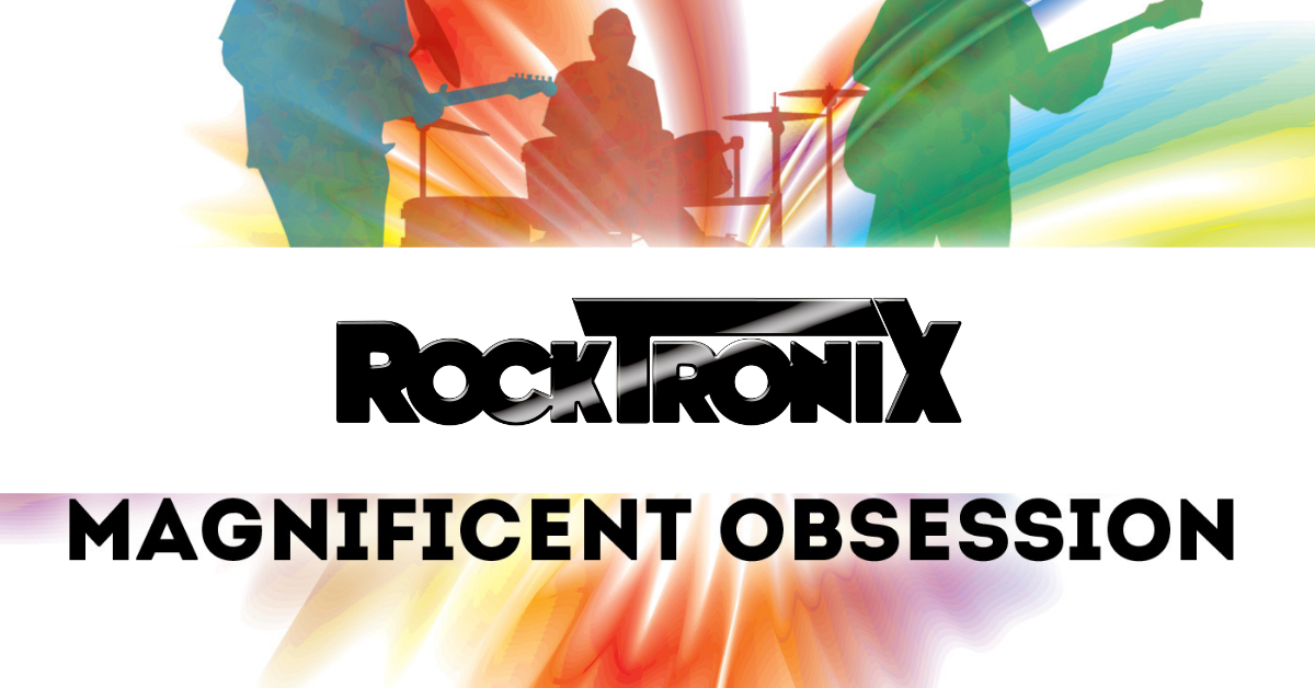 The RockTronix Magnificent Obsession Music Documentary Trailer